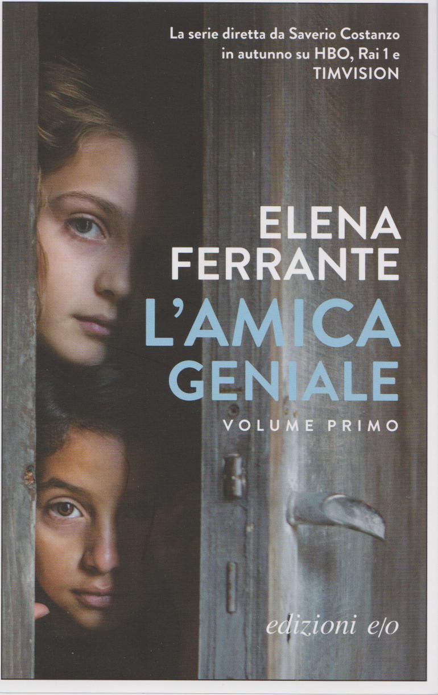 FERRANTE ELENA, L'AMICA GENIALE, 4 volumi, edizioni E/O,2011/2014