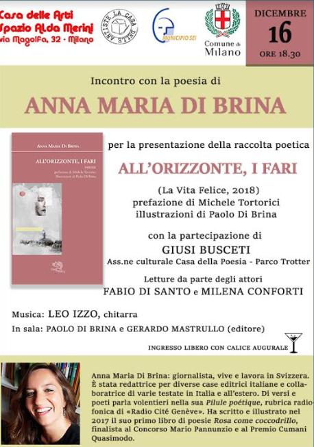 incontro con la poesia di ANNA DI BRINA: ALL'ORIZZONTE, I FARI, La Vita Felice editore. Allo Spazio Alda Merini, Via Magonza 22, Milano, il 16 dicembre 2018, ore18,30