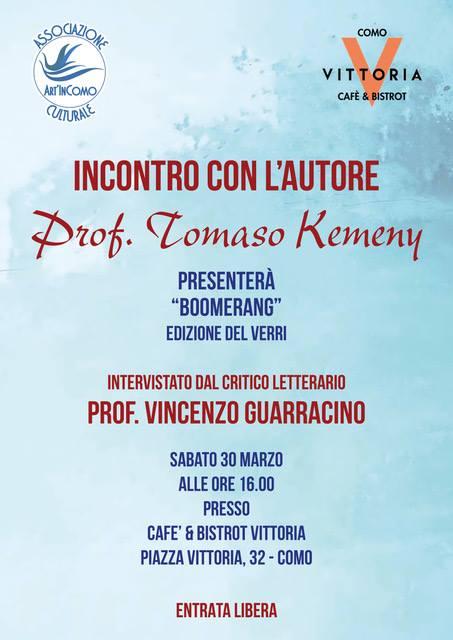 TOMASO KEMENY, con VINCENZO GUARRACINO,  ha presentato il libro BOOMERANG, edizioni del Verri. Al caffè Bistrot di Piazza Vittoria, Como, 30 marzo 2019, a cura di Art'InComo. Con una videoscheda di RobertoCaracci