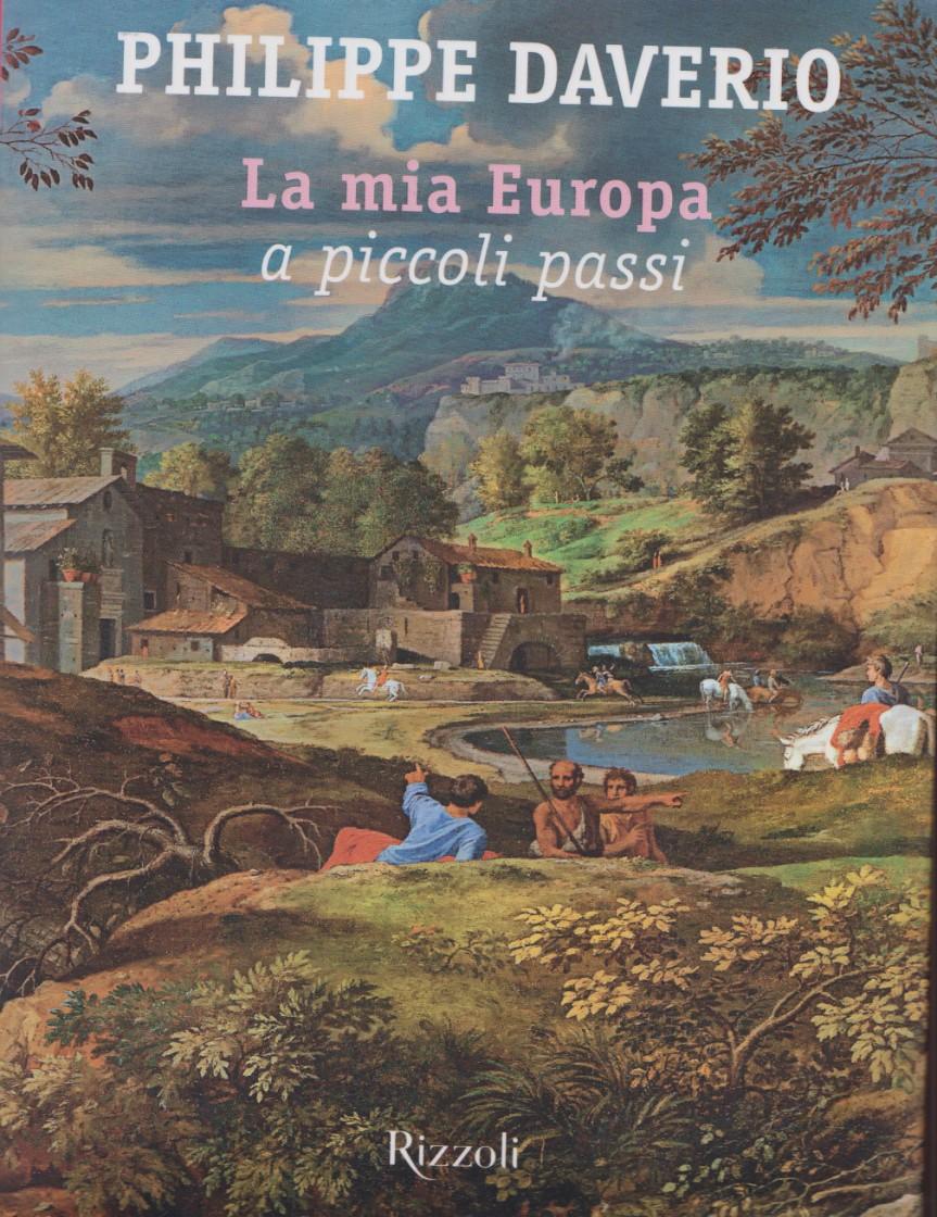 DAVERIO Philippe, La mia Europa a piccoli passi, Rizzoli, 2019. Indice dellibro