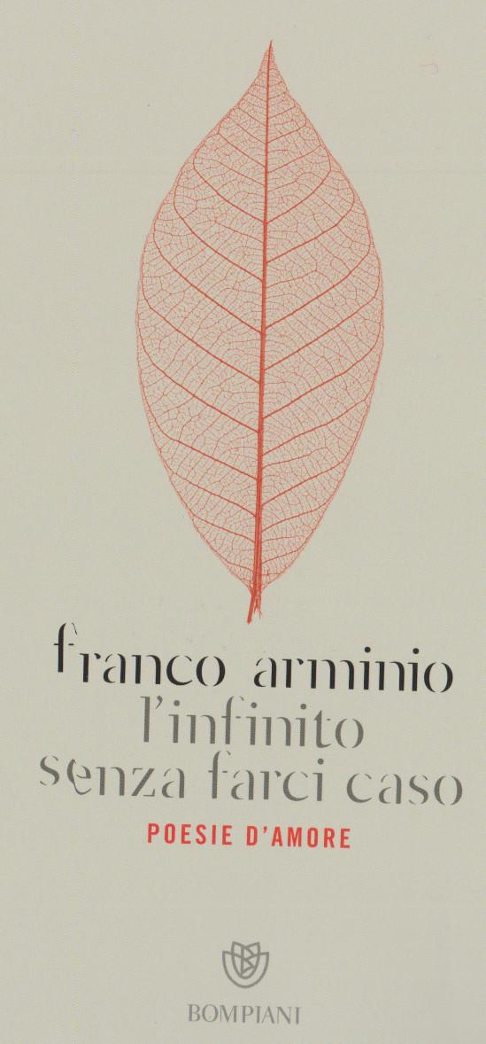 ARMINIO Franco, L'infinito senza farci caso. Poesie d'amore, Bompiani,2019