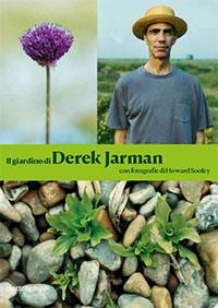Il giardino di Derek Jarman, con fotografie di Howard Sooley, Nottetempo editore,2019