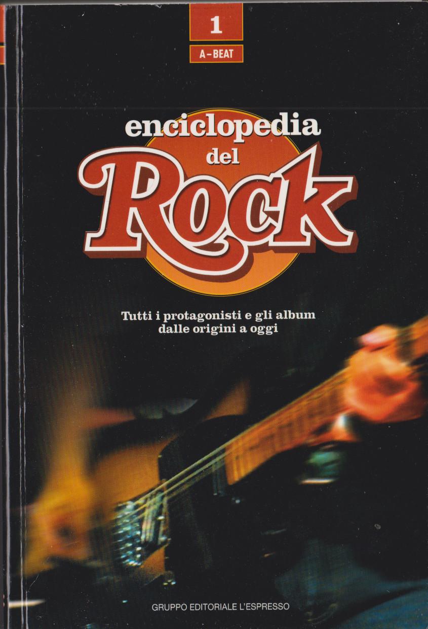 ENCICLOPEDIA DEL ROCK: tutti i protagonisti e gli album dalle origini a oggi, Gruppo editoriale l'Espresso, 10 volumi,2005
